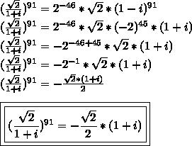 (\frac{\sqrt{2}}{1+i})^{91}=2^{-46}*\sqrt{2}*(1-i)^{91}\\(\frac{\sqrt{2}}{1+i})^{91}=2^{-46}*\sqrt{2}*(-2)^{45}*(1+i)\\(\frac{\sqrt{2}}{1+i})^{91}=-2^{-46+45}*\sqrt{2}*(1+i)\\(\frac{\sqrt{2}}{1+i})^{91}=-2^{-1}*\sqrt{2}*(1+i)\\(\frac{\sqrt{2}}{1+i})^{91}=-\frac{\sqrt{2}*(1+i)}{2}\\\\\boxed{\boxed{(\frac{\sqrt{2}}{1+i})^{91}=-\frac{\sqrt{2}}{2}*(1+i)}}