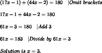 (17x-1)+(44x-2)=180\ \ \ |Omit\ brackets\\\\17x-1+44x-2=180\\\\61x-3=180\ \ \ |Add\ 3\\\\61x=183\ \ \ |Divide\ by\ 61x=3\\\\Solution\ is\ x=3.