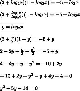(2+log_4x)(1-log_2x)=-5+lo_2x   \\\\(2+\frac{log_2x}{log_24})(1-log_2x)=-5+log_2x    \\\\\boxed{y=log_2x}  \\\\(2+\frac{y}{2})(1-y)=-5+y  \\\\2-2y+\frac{y}{2}-\frac{y^2}{2}=-5+y  \\\\4-4y+y-y^2=-10+2y  \\\\-10+2y+y^2-y+4y-4=0  \\\\y^2+5y-14=0