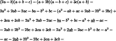 (2a-b)(a+b-c)-(a+2b)(a-b+c)+3c(a+b) =\\\\ 2a^2+2ab-2ac - ba - b^2 + bc - (a^2 - ab + ac + 2ab - 2b^2 +2bc) +\\\\+ 3ca + 3cb = 2a^2 + 2ab - 2ac - \underline{ba} - b^2 + bc - a^2 + \underline{ab} - ac - \\\\ - 2ab + 2b^2 - 2bc + 3ca + 3cb = 2a^2 + \underline{2ab} - 2ac - b^2 + bc - a^2 -\\\\ - ac - \underline{2ab} + 2b^2 - 2bc + 3ca + 3cb =