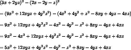 (3x+2yz)^2-(2x-2y-z)^2\\ \\ =(9x^2+12xyz+4y^2z^2)-(4x^2+4y^2+z^2-8xy+4yz-4xz)\\ \\ =9x^2+12xyz+4y^2z^2-4x^2-4y^2-z^2+8xy-4yz+4xz\\ \\ =9x^2-4x^2+12xyz+4y^2z^2-4y^2-z^2+8xy-4yz+4xz\\ \\ =5x^2+12xyz+4y^2z^2-4y^2-z^2+8xy-4yz+4xz