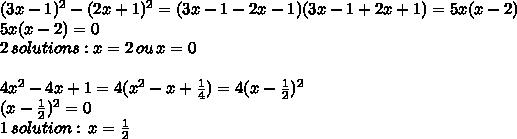 (3x-1)^2-(2x+1)^2 = (3x-1-2x-1)(3x-1+2x+1) = 5x(x-2)\\5x(x-2)=0\\2\,solutions:x=2\,ou\,x=0\\\\4x^2-4x+1=4(x^2-x+ \frac{1}{4}) = 4(x- \frac{1}{2})^2\\(x- \frac{1}{2})^2=0\\1\,solution:\,x= \frac{1}{2}