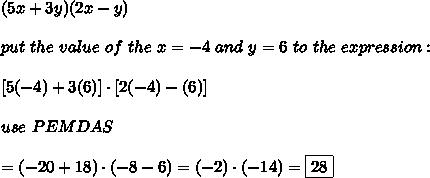 (5x+3y)(2x-y)\\\\put\ the\ value\ of\ the\ x=-4\ and\ y=6\ to\ the\ expression:\\\\\ [5(-4)+3(6)]\cdot[2(-4)-(6)]\\\\use\ PEMDAS\\\\=(-20+18)\cdot(-8-6)=(-2)\cdot(-14)=\boxed{28}