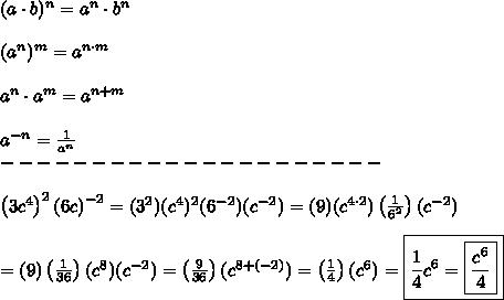 (a\cdot b)^n=a^n\cdot b^n\\\\(a^n)^m=a^{n\cdot m}\\\\a^n\cdot a^m=a^{n+m}\\\\a^{-n}=\frac{1}{a^n}\\---------------------\\\\\left(3c^4\right)^2\left(6c\right)^{-2}=(3^2)(c^4)^2(6^{-2})(c^{-2})=(9)(c^{4\cdot2})\left(\frac{1}{6^2}\right)(c^{-2})\\\\=(9)\left(\frac{1}{36}\right)(c^8)(c^{-2})=\left(\frac{9}{36}\right)(c^{8+(-2)})=\left(\frac{1}{4}\right)(c^6)=\boxed{\frac{1}{4}c^6=\boxed{\frac{c^6}{4}}}