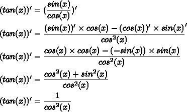 (tan(x))'=(\dfrac{sin(x)}{cos(x)})'\\\\(tan(x))'=\dfrac{(sin(x))'\times cos(x)-(cos(x))'\times sin(x)}{cos^2(x)}'\\\\(tan(x))'=\dfrac{cos(x)\times cos(x)-(-sin(x))\times sin(x)}{cos^2(x)}\\\\(tan(x))'=\dfrac{cos^2(x)+sin^2(x)}{cos^2(x)}\\\\(tan(x))'=\dfrac{1}{cos^2(x)}