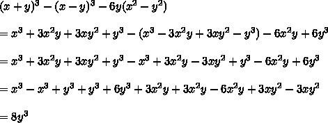 (x+y)^3-(x-y)^3-6y(x^2-y^2)\\\\=x^3+3x^2y+3xy^2+y^3-(x^3-3x^2y+3xy^2-y^3)-6x^2y+6y^3\\\\=x^3+3x^2y+3xy^2+y^3-x^3+3x^2y-3xy^2+y^3-6x^2y+6y^3\\\\=x^3-x^3+y^3+y^3+6y^3+3x^2y+3x^2y-6x^2y+3xy^2-3xy^2\\\\=8y^3