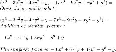 (x^3-3x^2y+4xy^2+y)-(7x^3-9x^2y+xy^2+y^3)=\Omit\ the\ second\ bracket:\\