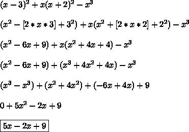(x - 3)^2 + x(x + 2)^2 - x ^3\\\\(x^2-[2*x*3]+3^2) +x(x^2+[2*x*2]+2^2)-x^3\\\\(x^2-6x+9)+ x(x^2+4x+4)-x^3\\\\(x^2-6x+9)+(x^3+4x^2+4x)-x^3\\\\(x^3-x^3)+(x^2+4x^2)+(-6x+4x)+9\\\\0+5x^2-2x+9\\\\\boxed{5x-2x+9}