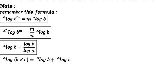 ========================================\\\bold{\underline{Note:}}\\remember\ this\ formula:\\\boxed{~^{a}log\ b^{m}=m~^{a}log\ b}\\\\\boxed{~^{a^{n}}log\ b^{m}= \frac{m}{n}~^{a}log\ b }\\\\\boxed{~^{a}log\ b= \frac{log\ b}{log\ a} }\\\\\boxed{~^{a}log\ (b \times c)=~^{a}log\ b+~^{a}log\ c}