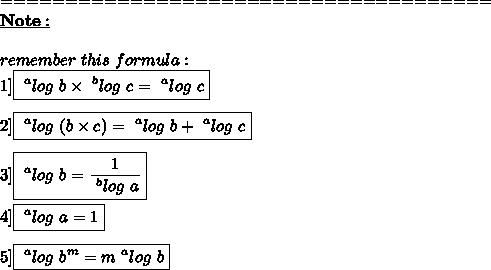 ======================================\\\underline{\bold{Note:}}\\\\remember\ this\ formula:\\1]\boxed{~^{a}log\ b \times ~^{b}log\ c=~^{a}log\ c}\\\\2]\boxed{~^{a}log\ (b \times c)=~^{a}log\ b+~^{a}log\ c}\\\\3]\boxed{~^{a}log\ b= \frac{1}{~^{b}log\ a} }\\\\4]\boxed{~^{a}log\ a = 1}\\\\5]\boxed{~^{a}log\ b^{m}=m~^{a}log\ b}