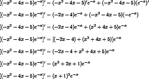 [(-x^2-4x-5)e^{-x}]'=(-x^2-4x-5)'e^{-x}+(-x^2-4x-5)(e^{-x})'\\\\\ [(-x^2-4x-5)e^{-x}]'=(-2x-4)e^{-x}+(-x^2-4x-5)(-e^{-x})\\\\\ [(-x^2-4x-5)e^{-x}]'=(-2x-4)e^{-x}+(x^2+4x+5)e^{-x}\\\\\ [(-x^2-4x-5)e^{-x}]'=[(-2x-4)+(x^2+4x+5)]e^{-x}\\\\\ [(-x^2-4x-5)e^{-x}]'=(-2x-4+x^2+4x+5)e^{-x}\\\\\ [(-x^2-4x-5)e^{-x}]'=(x^2+2x+1)e^{-x}\\\\\ [(-x^2-4x-5)e^{-x}]'=(x+1)^2e^{-x}