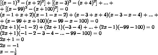 [(x-1)^2-(x+2)^2]+[(x-3)^2-(x+4)^2]+...+\\+[(x-99)^2-(x+100)^2]=0\\(x-1+x+2)(x-1-x-2)+(x-3+x+4)(x-3-x-4)+...+\\+(x-99+x+100)(x-99-x-100)=0\\(2x+1)(-1-2)+(2x+1)(-3-4)+...+(2x-1)(-99-100)=0\\(2x+1)(-1-2-3-4-...-99-100)=0\\2x+1=0\\2x=-1\\x=- \frac{1}{2}