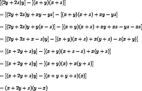 [ (2 y + 2 z) y ] - [ (x + y) (x + z) ]\\ \\=[ (2y + 2z) y + xy - yz ] - [ (x + y) (x + z) +xy - yz]\\ \\=[ (2y + 2z) y + y(x - z) ] - [ (x + y) (x + z) +xy + xz - yz - xz ]\\ \\=[ (2y+2z+x-z) y ] - [ (x + y) (x + z) +x (y+z) - z(x+y) ]\\ \\=[ (x+2y+z) y ] - [ (x + y) (x + z - z) +x (y+z) ]\\ \\=[ (x+2y+z) y ] - [ (x + y) (x) +x (y+z) ]\\ \\=[ (x+2y+z) y ] - [ (x + y+y+z) (x) ]\\ \\=(x+2y+z) (y-x)\\