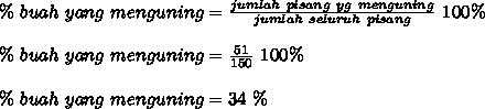 \%~buah~yang~menguning= \frac{jumlah~pisang~yg~menguning}{jumlah~seluruh~pisang}~100\% \\  \\  \%~buah~yang~menguning= \frac{51}{150}~100\% \\  \\ \%~buah~yang~menguning=34~\%
