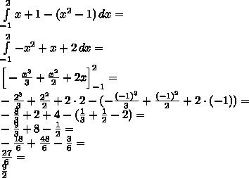 \\\int \limits_{-1}^2 x+1-(x^2-1) \, dx=\\ \\\int \limits_{-1}^2 -x^2+x+2 \, dx=\\ \Big[-\frac{x^3}{3}+\frac{x^2}{2}+2x\Big]_{-1}^2=\\ -\frac{2^3}{3}+\frac{2^2}{2}+2\cdot2-(-\frac{(-1)^3}{3}+\frac{(-1)^2}{2}+2\cdot(-1))=\\ -\frac{8}{3}+2+4-(\frac{1}{3}+\frac{1}{2}-2)=\\ -\frac{9}{3}+8-\frac{1}{2}=\\ -\frac{18}{6}+\frac{48}{6}-\frac{3}{6}=\\ \frac{27}{6}=\\ \frac{9}{2}