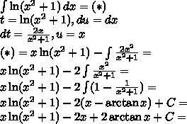 \\\int \ln(x^2+1)\, dx=(*)\\ t=\ln(x^2+1),du=dx\\ dt=\frac{2x}{x^2+1},u=x\\ (*)=x\ln(x^2+1)-\int\frac{2x^2}{x^2+1}=\\ x\ln(x^2+1)-2\int\frac{x^2}{x^2+1}=\\ x\ln(x^2+1)-2\int(1-\frac{1}{x^2+1})=\\ x\ln(x^2+1)-2(x-\arctan x)+C=\\ x\ln(x^2+1)-2x+2\arctan x+C=\\