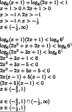 \\\log_6(x+1)+\log_6(2x+1)<1\\ x+1>0 \wedge 2x+1>0\\ x>-1 \wedge 2x>-1\\ x>-1\wedge x>-\frac{1}{2}\\ x\in(-\frac{1}{2},\infty)\\\\ \log_6(x+1)(2x+1)<\log_66^1\\ \log_6(2x^2+x+2x+1)<\log_66^1\\ \log_6(2x^2+3x+1)<\log_66^1\\ 2x^2+3x+1<6\\ 2x^2+3x-5<0\\ 2x^2-2x+5x-5<0\\ 2x(x-1)+5(x-1)<0\\ (2x+5)(x-1)<0\\ x\in(-\frac{5}{2},1)\\\\ x\in(-\frac{5}{2},1)\cap(-\frac{1}{2},\infty)\\ \underline{x\in(-\frac{1}{2},1)}