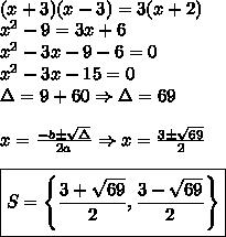 \\ (x + 3)(x - 3) = 3(x + 2) \\ x^2 - 9 = 3x + 6 \\ x^2 - 3x - 9 - 6 = 0 \\ x^2 - 3x - 15 = 0 \\ \Delta = 9 + 60 \Rightarrow \Delta = 69 \\\\ x = \frac{- b \pm \sqrt{\Delta}}{2a} \Rightarrow x = \frac{3 \pm \sqrt{69}}{2} \\\\ \boxed{S = \left \{ \frac{3 + \sqrt{69}}{2}, \frac{3 -\sqrt{69}}{2} \right \}}