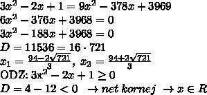 \\  \\3x^2-2x+1=9x^2-378x+3969\\6x^2-376x+3968=0\\3x^2-188x+3968=0\\D=11536=16\cdot 721\\x_1=\frac{94-2\sqrt{721}}{3},\; x_2=\frac{94+2\sqrt{721}}{3}ODZ:\;3x^2-2x+1 \geq 0\\D=4-12<0\;\;\to net\; kornej\;\to x\in R