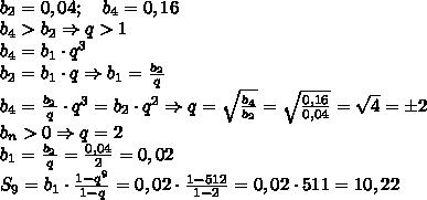 \\b_2=0,04;\quad b_4=0,16\\b_4>b_2\Rightarrow q>1\\b_4=b_1\cdot q^3\\b_2=b_1\cdot q\Rightarrow b_1=\frac{b_2}q\\b_4=\frac{b_2}q\cdot q^3=b_2\cdot q^2\Rightarrow q=\sqrt{\frac{b_4}{b_2}}=\sqrt{\frac{0,16}{0,04}}=\sqrt4=\pm2\\b_n>0\Rightarrow q=2\\b_1=\frac{b_2}q=\frac{0,04}2=0,02\\S_9=b_1\cdot\frac{1-q^9}{1-q}=0,02\cdot\frac{1-512}{1-2}=0,02\cdot511=10,22