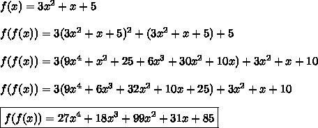 \\f(x)=3x^2+x+5\\\\f(f(x))=3(3x^2+x+5)^2+(3x^2+x+5)+5\\\\f(f(x))=3(9x^4+x^2+25+6x^3+30x^2+10x)+3x^2+x+10\\\\f(f(x))=3(9x^4+6x^3+32x^2+10x+25)+3x^2+x+10\\\\\boxed{f(f(x))=27x^4+18x^3+99x^2+31x+85}