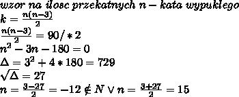 \\wzor \ na \ ilosc \ przekatnych \ n-kata \ wypuklego \\k=\frac{n(n-3)}{2} \\\frac{n(n-3)}{2}=90 /*2 \\n^2-3n-180=0 \\\Delta=3^2+4*180=729 \\\sqrt\Delta=27 \\n=\frac{3-27}{2}=-12\notin N \vee n=\frac{3+27}{2}=15