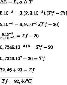 \Delta\L=L_{i}.\alpha .\Delta\ T\\ \\ 5.10^{-3}=3.(2,3.10^{-5}).(Tf - Ti)\\ \\ 5.10^{-3}=6,9.10^{-5}.(Tf - 20)\\ \\ \frac{5.10^{-3}}{6,9.10^{-5}}=Tf-20\\ \\ 0,7246.10^{-3+5}=Tf-20\\ \\ 0,7246.10^{2}+20=Tf\\ \\ 72,46+20=Tf\\ \\ \boxed{Tf=92,46\º C}