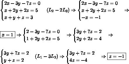 \begin{cases}2x-3y-7z=0\\ x+2y+2z=5\\ x+y+z=3\end{cases} (L_2-2L_3)\Rightarrow \begin{cases}2x-3y-7z=0\\x+2y+2z=5\\ -x=-1\end{cases} \Rightarrow \\\\\\ \boxed {x=1} \Rightarrow \begin{cases}2-3y-7z=0\\ 1+2y+2z=5 \end{cases} \Rightarrow \begin{cases}3y+7z=2\\ 2y+2z=4 \end{cases} \Rightarrow \\\\\\ \begin{cases}3y+7z=2\\ y+z=2 \end{cases} (L_1-3L_2) \Rightarrow \begin{cases} 3y+7z=2\\ 4z=-4 \end{cases} \Rightarrow \boxed{z=-1}