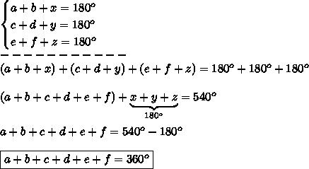 \begin{cases}a+b+x=180^o\\c+d+y=180^o\\e+f+z=180^o\end{cases}\\-----------\\(a+b+x)+(c+d+y)+(e+f+z)=180^o+180^o+180^o\\\\(a+b+c+d+e+f)+\underbrace{x+y+z}_{180^o}=540^o\\\\a+b+c+d+e+f=540^o-180^o\\\\\boxed{a+b+c+d+e+f=360^o}