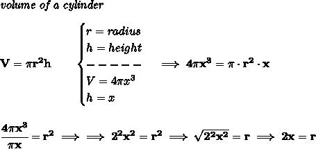 \bf \textit{volume of a cylinder}\\\\V=\pi r^2 h\qquad \begin{cases}r=radius\\h=height\\-----\\V=4\pi x^3\\h=x\end{cases}\implies 4\pi x^3=\pi \cdot r^2\cdot x\\\\\\\cfrac{4\pi x^3}{\pi x}=r^2\implies \implies 2^2x^2=r^2\implies \sqrt{2^2x^2}=r\implies 2x=r