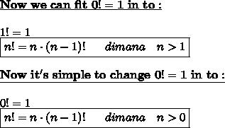\bold{\underline{Now\ we\ can\ fit\ 0!=1\ in\ to:}}\\\\1!=1\\\boxed{n!=n \cdot (n-1)!~~~~~dimana~~~n>1}\\\\\bold{\underline{Now\ it's\ simple\ to\ change\ 0!=1\ in\ to:}}\\\\0!=1\\\boxed{n!=n \cdot (n-1)!~~~~~dimana~~~n>0}