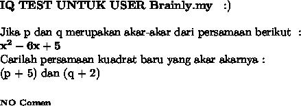 \bold{IQ~TEST~UNTUK~USER~Brainly.my~~:)} \\ \\ \text{Jika p dan q merupakan akar-akar dari persamaan berikut}~: \\ \bold{x^2-6x+5} \\ \text{Carilah persamaan kuadrat baru yang akar akarnya :} \\ \text{(p + 5) dan (q + 2)} \\ \\ _{\bold{NO~Comen}}