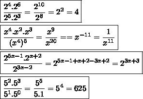 \boxed{\frac{2^4.2^6}{2^5.2^3}=\frac{2^{10}}{2^8}=2^2=4}\\\\\boxed{\frac{x^4.x^2.x^3}{(x^4)^5}=\frac{x^9}{x^{20}}==x^{-11}=\frac{1}{x^{11}}}\\\\\boxed{\frac{2^{5x-1}.2^{x+2}}{2^{3x-2}}=2^{5x-1+x+2-3x+2}=2^{3x+3}}\\\\\boxed{\frac{5^2.5^3}{5^1.5^0}=\frac{5^5}{5.1}=5^4=625}