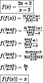 \boxed{f(x)=\frac{2x+2}{x-2}}\\\\ f(f(x))=\frac{2(f(x))+1}{f(x)-2}\\\\ f(\frac{2x+2}{x-2})=\frac{2(\frac{2x+1}{x-2})+1}{\frac{2x+1}{x-2}-2}\\\\ f(\frac{2x+2}{x-2})=\frac{\frac{4x+2}{x-2}+1}{\frac{2x+1}{x-2}-2}\\\\ f(\frac{2x+2}{x-2})=\frac{\frac{4x+2+x-2}{x-2}}{\frac{2x+1-2x+4}{x-2}}\\\\ f(\frac{2x+2}{x-2})=\frac{5x}{5}\\\\ \boxed{f(f(x))=x}