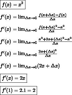 \boxed{f(x)= x^{2} }  \\\\f'(x)= \lim_{\Delta x \to 0} \frac{f(x+ \Delta x)-f(x)}{\Delta x}  \\\\f'(x)=\lim_{\Delta x \to 0} \frac{f(x+ \Delta x)^2-x^2}{\Delta x}  \\\\f'(x)=\lim_{\Delta x \to 0} \frac{x^2+2x \Deltax+ (\Delta x)^2-x^2}{\Delta x}  \\\\f'(x)=\lim_{\Delta x \to 0} \frac{2x \Deltax+ (\Delta x)^2}{\Delta x}  \\\\f'(x)=\lim_{\Delta x \to 0} (2x \Deltax+ \Delta x)  \\\\\boxed{f'(x)=2x  }  \\\\\boxed{f'(1)=2.1=2}