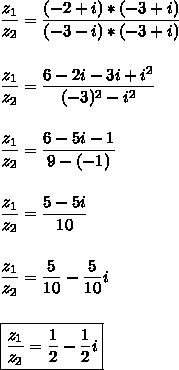 \dfrac{z_{1}}{z_{2}}=\dfrac{(-2+i)*(-3+i)}{(-3-i)*(-3+i)}\\\\\\\dfrac{z_{1}}{z_{2}}=\dfrac{6-2i-3i+i^{2}}{(-3)^{2}-i^{2}}\\\\\\\dfrac{z_{1}}{z_{2}}=\dfrac{6-5i-1}{9-(-1)}\\\\\\\dfrac{z_{1}}{z_{2}}=\dfrac{5-5i}{10}\\\\\\\dfrac{z_{1}}{z_{2}}=\dfrac{5}{10}-\dfrac{5}{10}i\\\\\\\boxed{\dfrac{z_{1}}{z_{2}}=\dfrac{1}{2}-\dfrac{1}{2}i}