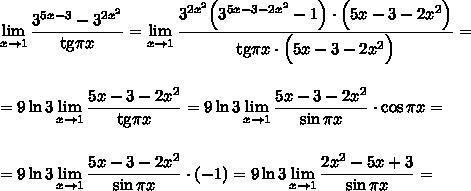 \displaystyle \lim_{x \to1}\dfrac{3^{5x-3}-3^{2x^2}}{{\rm tg}\pi x}=\lim_{x \to1}\dfrac{3^{2x^2}\Big(3^{5x-3-2x^2}-1\Big)\cdot \Big(5x-3-2x^2\Big)}{{\rm tg}\pi x\cdot \Big(5x-3-2x^2\Big)}=\\ \\ \\ =9\ln 3\lim_{x \to1}\dfrac{5x-3-2x^2}{{\rm tg}\pi x}=9\ln3\lim_{x \to1}\frac{5x-3-2x^2}{\sin \pi x}\cdot \cos \pi x=\\ \\ \\ =9\ln 3\lim_{x \to1}\frac{5x-3-2x^2}{\sin \pi x}\cdot (-1)=9\ln 3\lim_{x \to1}\frac{2x^2-5x+3}{\sin \pi x}=