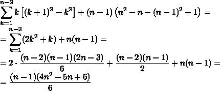 \displaystyle\sum_{k=1}^{n-2}k\left[(k+1)^2-k^2\right]+(n-1)\left(n^2-n-(n-1)^2+1\right)=\\=\displaystyle\sum_{k=1}^{n-2}(2k^2+k)+n(n-1)=\\=2\cdot\displaystyle\frac{(n-2)(n-1)(2n-3)}{6}+\frac{(n-2)(n-1)}{2}+n(n-1)=\\=\displaystyle\frac{(n-1)(4n^2-5n+6)}{6}