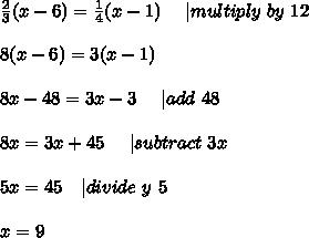 \frac{2}{3}(x-6)=\frac{1}{4}(x-1)\ \ \ \ | multiply\ by\ 12\\\\8(x-6)=3(x-1)\\\\8x-48=3x-3\ \ \ \ | add\ 48\\\\8x=3x+45\ \ \ \ | subtract\ 3x\\\\5x=45 \ \ \ | divide\ y\ 5\\\\x=9