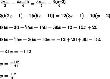 \frac{2x-1}{2}-\frac{5x-10}{4}=\frac{3x-1}{5}-\frac{9(x-2)}{6} \\\\30(2x-1)-15(5x-10)=12(3x-1)-10(x-2)  \\\\60x-30-75x+150=36x-12-10x+20  \\\\60x-75x-36x+10x=-12+20+30-150 \\\\-41x=-112 \\\\x=\frac{-112}{-41} \\\\x=\frac{112}{41}