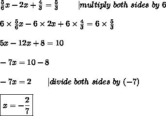\frac{5}{6}x-2x+\frac{4}{3}=\frac{5}{3}\ \ \ \ \ \ \ |multiply\ both\ sides\ by\ 6\\6\times\frac{5}{6}x-6\times2x+6\times\frac{4}{3}=6\times\frac{5}{3}\\5x-12x+8=10\\-7x=10-8\\-7x=2\ \ \ \ \ \ |divide\ both\ sides\ by\ (-7)\\\boxed{x=-\frac{2}{7}}