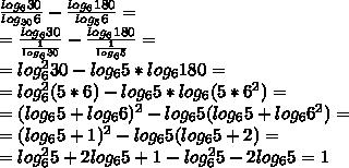 \frac{log_630}{log_{30}6}-\frac{log_6180}{log_{5}6}=\\ =\frac{log_630}{\frac{1}{log_{6}30}}-\frac{log_6180}{\frac{1}{log_{6}5}}=\\ =log^2_630-log_65*log_6180=\\ = log^2_6(5*6)-log_65*log_6(5*6^2)=\\ =(log_65+log_66)^2-log_65(log_65+log_66^2)=\\ =(log_65+1)^2-log_65(log_65+2)=\\ =log^2_65+2log_65+1-log^2_65-2log_65=1