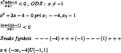 \frac{x^2+3x-4}{x+1}<0\; ,\; ODZ:\; x\ne -1\\\\x^2+3x-4=0 \; pri\; x_1=-4,x_2=1\\\\\frac{(x+4)(x-1)}{x+1}<0\\\\Znaki\; fynkcii\; \; - - -(-4)+ + +(-1)- - -(1)+ + +\\\\x\in (-\infty,-4)U(-1,1)