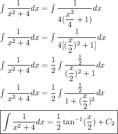 \int\dfrac{1}{x^2+4}dx=\int\dfrac{1}{4(\dfrac{x^2}{4}+1)}dx\\\\\int\dfrac{1}{x^2+4}dx=\int\dfrac{1}{4[(\dfrac{x}{2})^2+1]}dx\\\\\int\dfrac{1}{x^2+4}dx=\dfrac{1}{2}\int\dfrac{\frac{1}{2}}{(\dfrac{x}{2})^2+1}dx\\\\\int\dfrac{1}{x^2+4}dx=\dfrac{1}{2}\int\dfrac{\frac{1}{2}}{1+(\dfrac{x}{2})^2}dx\\\\\boxed{\int\dfrac{1}{x^2+4}dx=\dfrac{1}{2}\tan^{-1}(\dfrac{x}{2})+C_2}