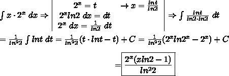 \int x\cdot2^x\ dx\Rightarrow  \left|\begin{array}{ccc}2^x=t&\to x=\frac{lnt}{ln2}\\2^xln2\ dx=dt\\2^x\ dx=\frac{1}{ln2}\ dt\end{array}\right|\Rightarrow\int\frac{lnt}{ln2\cdot ln2}\ dt\\\\=\frac{1}{ln^22}\int lnt\ dt=\frac{1}{ln^22}(t\cdot lnt-t)+C=\frac{1}{ln^22}(2^xln2^x-2^x)+C\\\center=\boxed{\frac{2^x(xln2-1)}{ln^22}}