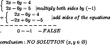 \left\{\begin{array}{ccc}2x-6y=4\2x-6y=5&|multiply\ both\ sides\ by\ (-1)\end{array}\right\+\left\{\begin{array}{ccc}2x-6y=4\-2x+6y=-5\end{array}\right\ \ \ |add\ sides\ of\ the\ equations\------------\.\ \ \ \ \ \ \ \ \ \ 0=-1\ \ \ -FALSE\\conclusion:NO\ SOLUTION\ (x,y\in\O)