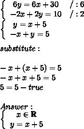 \left\{\begin{array}{ccc}6y=6x+30&/:6\\-2x+2y=10&/:2\end{array}\right\\\left\{\begin{array}{ccc}y=x+5\\-x+y=5\end{array}\right\\\\substitute:\\\\-x+(x+5)=5\\-x+x+5=5\\5=5-true\\\\Answer:\\\left\{\begin{array}{ccc}x\in\mathbb{R}\\y=x+5\\\end{array}\right