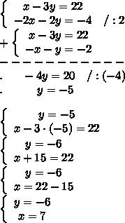 \left\{\begin{array}{ccc}x-3y=22\\-2x-2y=-4&/:2\end{array}\right\\+\left\{\begin{array}{ccc}x-3y=22\\-x-y=-2\end{array}\right\\-----------\\.\ \ \ \ \ -4y=20\ \ \ /:(-4)\\.\ \ \ \ \ \ \ \ \ y=-5\\\\\left\{\begin{array}{ccc}y=-5\\x-3\cdot(-5)=22\end{array}\right\\\left\{\begin{array}{ccc}y=-6\\x+15=22\end{array}\right\\\left\{\begin{array}{ccc}y=-6\\x=22-15\end{array}\right\\\left\{\begin{array}{ccc}y=-6\\x=7\end{array}\right