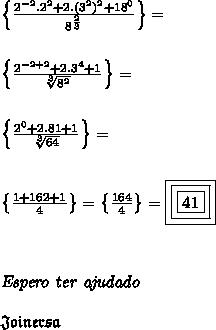 \left \{ \frac{2^{-2}.2^{2}+2.(3^2)^2+18^0}{8^{\frac{2}{3}}}\right \}=\\\\\\\left \{\frac{2^{-2+2}+2.3^4+1}{\sqrt[3]{8^2}}\right \}=\\\\\\\left \{\frac{2^0+2.81+1}{\sqrt[3]{64}}\right \}=\\\\\\\left \{\frac{1+162+1}{4}\right \}=\left \{\frac{164}{4}\right \}=\boxed{\boxed{\boxed{41}}}\\\\\\\\\mathit{Espero~ter~ajudado}\\\\\mathfrak{Joinersa}