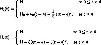 mathsf{H_2(t)=}left{! begin{array}{ll} mathsf{H,}&textsf{ se }mathsf{0le t<4}\\ mathsf{H_0+v_0(t-4)+dfrac{1}{2},a(t-4)^2,}&textsf{ se }mathsf{tge 4} end{array}right.\\\\ mathsf{H_2(t)=}left{! begin{array}{ll} mathsf{H,}&textsf{ se }mathsf{0le t<br /><br /><br />Tivemos que usar  na equação horária acima pois  é a variável que indica quanto tempo se passou <strong>após o 1º objeto ser solto</strong>, sendo que o 2º foi solto <strong>4 segundos depois</strong>.<br /><br />__________<br /><br /><br />Como ambos os objetos atingem o solo ao mesmo tempo, vamos encontrar o instante em que isso ocorre:<br /><br /><img src=